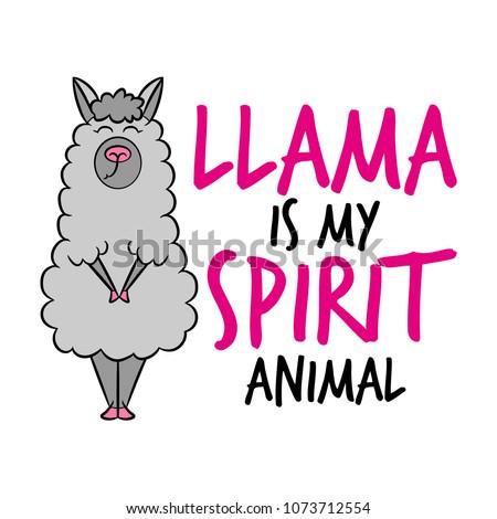 'llama is my spirit animal'