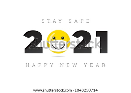 2021 Logo with Mask Protected Smiling Face Having Wide Smile Numerals and Stay Safe Lettering Happy New Year Greeting Concept - Yellow on Black and White Background - Vector Mixed Graphic Design