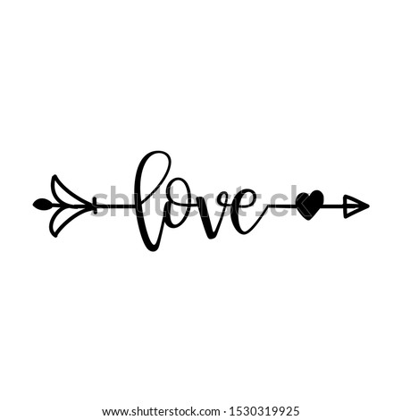 'love' in boho arrow - lovely lettering calligraphy quote. Handwritten  tattoo, ink design or greeting card. Modern vector art. stock photo