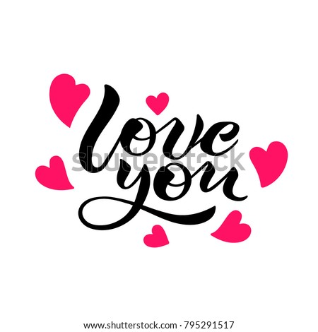 love you lettering. Love you calligraphy. valentines day. wedding card. wedding design. love you card. vector illustration. love you logo. happy valentine's day. my valentine. valentines day. #795291517