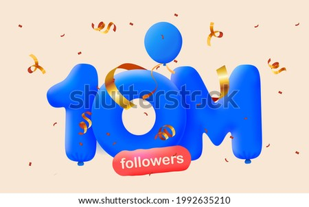 10M followers thank you 3d blue balloons and colorful confetti. Vector illustration 3d numbers for social media 10000000 followers, Thanks followers, blogger celebrates subscribers, likes