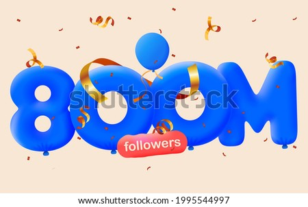 800M followers thank you 3d blue balloons and colorful confetti. Vector illustration 3d numbers for social media 800000000 followers, Thanks followers, blogger celebrates subscribers, likes