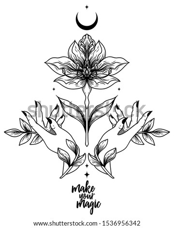 """""""Make your magic"""" poster with flower and female hands, female sacral symbol, can be used for tattoo, vector illustration"""