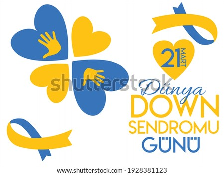 21 march down syndrome day Turkish: 21 mart down sendromu gunu