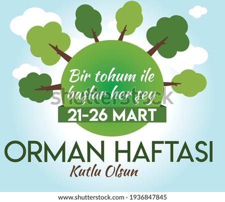 21-26 march.  happy Forests week. 21-26 mart orman haftası kutlu olsun