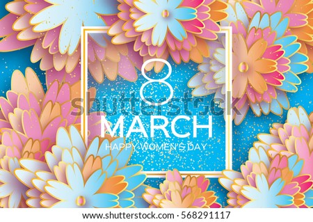 8 March. Happy Mother's Day. Colorful Paper cut Floral Greeting card. Origami flower holiday background. Square Frame, space for text. Happy Women's Day. Trendy Design Template. Vector illustration #568291117