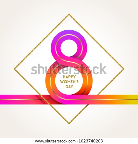 8 March International women's day greeting card -colorful ribbon in the shape of sign eight and glitter gold frame. Vector illustration.