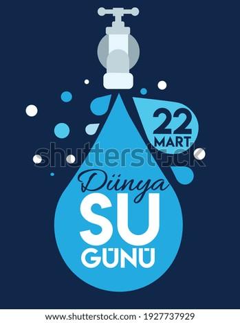 22 March World Water Day Translate: 22 Mart Dunya Su Gunu Сток-фото ©