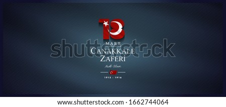18 mart, canakkale zaferi ve sehitleri anma gunu, vector illustration. English translation ; (18 March, Canakkale Victory Day and martyrs Memorial Day Turkey celebration card.)