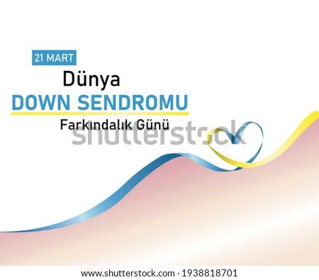 21 mart dünya Down Sendromu farkındalık günü (Translate: 21 march, world Down Syndrome awareness day) vector illustration.   Template for background, banner, card, poster with text inscription.