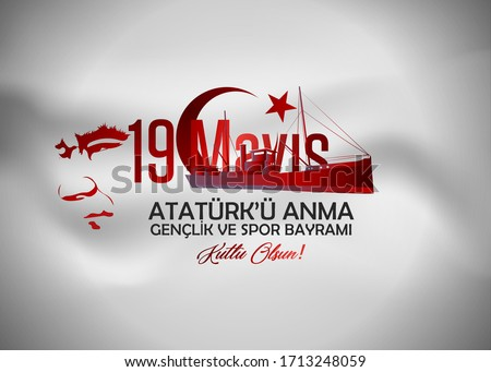 19 May Commemoration of Atatürk, Youth and Sports Day. (English: 19 May, Atatürk Remembrance, Youth and Sports Holiday)