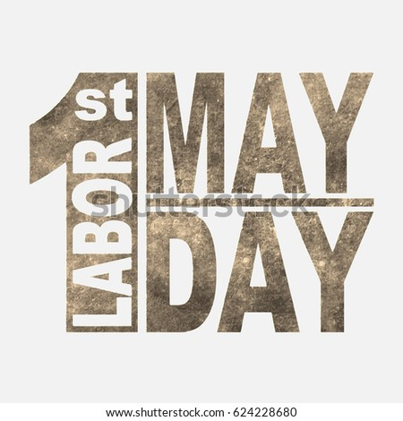 1 May. Happy Labor Day.Vector illustration in sepia style on white background.Labor Day logo Poster, banner, brochure or flyer design.Design elements in grunge style