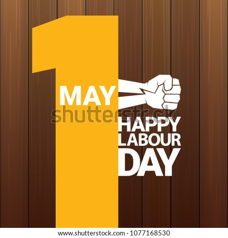 1 may Happy labour day vector label with strong orange fist on wooden background . labor day background or banner with man hand. workers may day poster