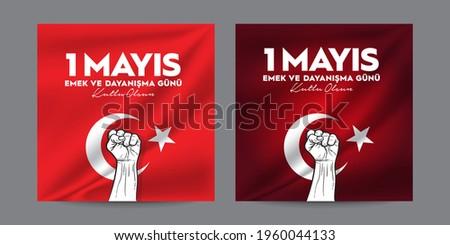 1 May, International Workers Day, also known as Labour Day in most countries Translate: 1 Mayıs Emek ve Dayanışma Günü Сток-фото ©