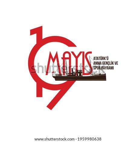19 mayıs Atatürk'ü Anma, Gençlik ve Spor Bayramı , translation: 19 may Commemoration of Ataturk, Youth and Sports Day, graphic design to the Turkish holiday, vector logo.