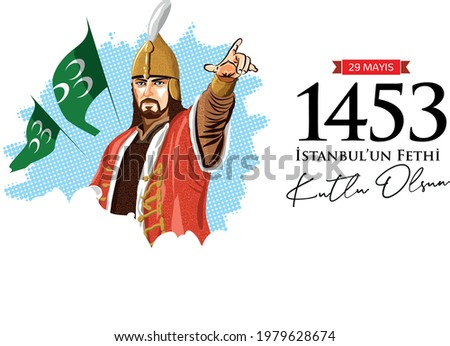 29 Mayıs,1453 istanbul'un Fethi Kutlu Olsun. ( Translation: Happy Conquest of Istanbul) Fall of Constantinople in 1453