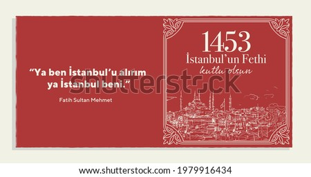 29 Mayıs 1453 istanbul'un Fethi Kutlu Olsun, Translation: 29 may Day is Happy Conquest of Istanbul. Fall of Constantinople in 1453. Sultan Mehmed the Conqueror (Fatih Sultan Mehmed) Stok fotoğraf ©