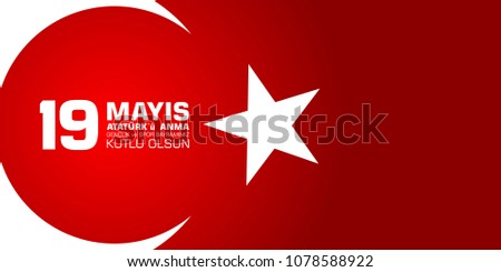19 mayis Ataturk'u anma, genclik ve spor bayrami. Translation from turkish: 19th may commemoration of Ataturk, youth and sports day.