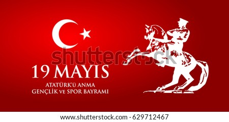 19 mayis Ataturk'u anma, genclik ve spor bayrami. Translation from turkish: 19th may commemoration of Ataturk, youth and sports day. Turkish holiday greeting card vector illustration. #629712467