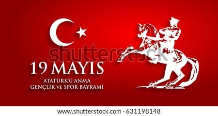 19 mayis Ataturk'u anma, genclik ve spor bayrami. Translation from turkish: 19th may commemoration of Ataturk, youth and sports day. Turkish holiday greeting card vector illustration. #631198148