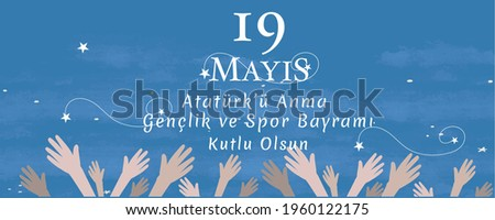 19 mayis Ataturk'u anma, genclik ve spor bayrami vector illustration. (19 May, Commemoration of Ataturk, Youth and Sports Day Turkey celebration card with raised hands.
