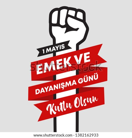 1 Mayis Emek ve Dayanisma Gunu Kutlu Olsun. Translation from Turkish: a day of work and solidarity - Vector