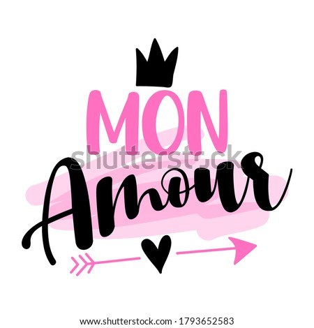 'mon amour' (Honey, my love, my darling in English) - French hand drawn lettering quote. Vector illustration. Good for scrap booking, posters, textiles, gifts. Foto stock ©