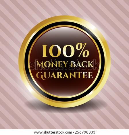 100% Money back guarantee golden emblem with background.
