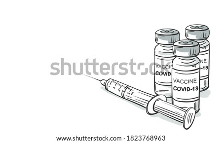 2019-ncov Covid-19 Coronavirus vaccine vials medicine bottles syringe vector drawing. Hand drawn drug ampoules for injection isolated. Fight against coronavirus. Vaccination, immunization, treatment