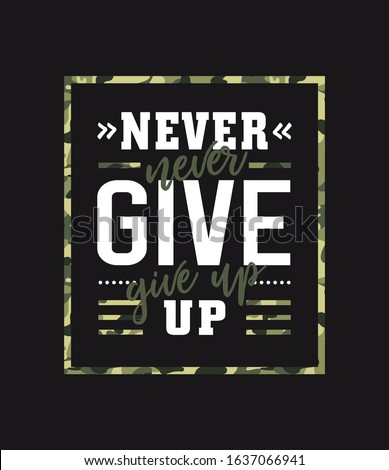 ''Never Give Up'' - motivational quot. Print vector design with camouflage texture for t-shirt. Military typography slogan college with army badge Zdjęcia stock ©