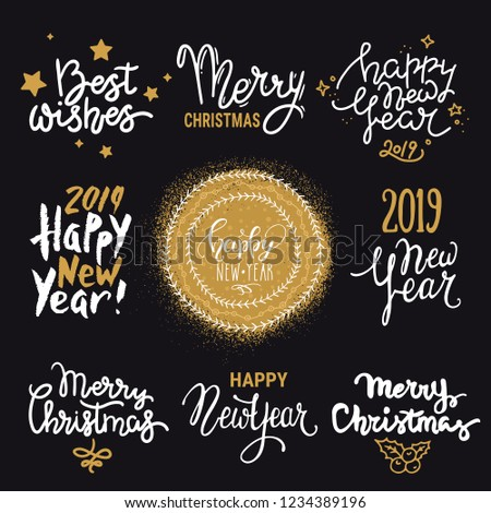 2019 New Year, Christmas lettering. Handwritten design template for card, invitation, banner, poster, flyer. Isolated vector. Congratulation quotes Merry Christmas, Happy New Year 2018, Best wishes.