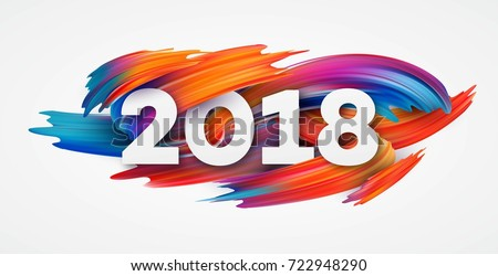 2018 New Year on the background of a colorful brushstroke oil or acrylic paint design element for presentations, flyers, leaflets, postcards and posters. Vector illustration EPS10 #722948290