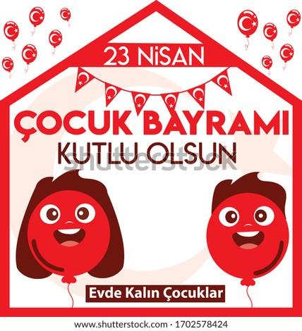 23 nisan çocuk bayrami kutlu olsun evde kalın çocuklar Translation: Turkish April 23 Children's Day stay at home children. Vector illustration. Stok fotoğraf ©