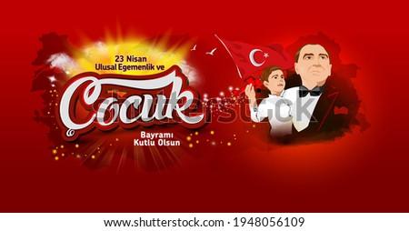 23 nisan ulusal egemenlik ve cocuk bayramı kutlu olsun. April 23, National Sovereignty and Children's Day card. Turkish text: April 23, National Sovereignty and Children's Day