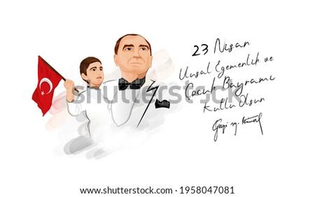 23 nisan ulusal egemenlik ve cocuk bayramı kutlu olsun. Ataturk ve cocuk dizimi. April 23, National Sovereignty and Children's Day card. Turkish text: April 23, National Sovereignty and Children's Day