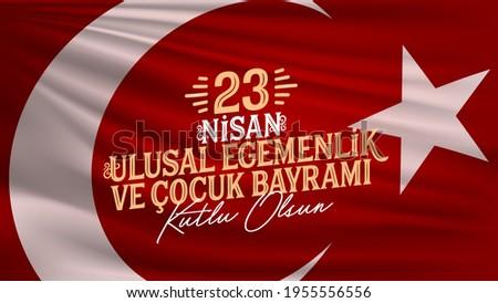 23 Nisan Ulusal Egemenlik ve Cocuk Bayramı (Translation: April 23 national sovereignty and children's day) Social Media Post design, Greeting card.