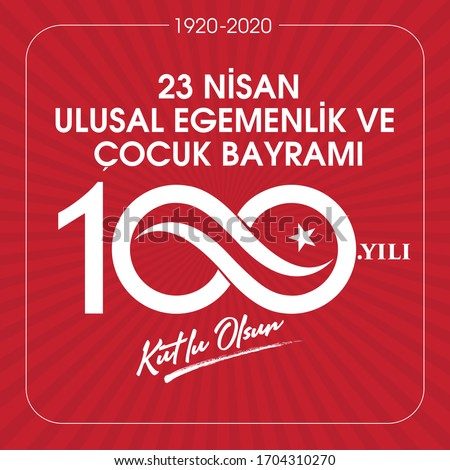 (23 Nisan Ulusal Egemenlik ve Cocuk Bayrami, 100.yili Kutlu Olsun. Kutlama Tebrik Karti) 100th Year. 23 April, National Sovereignty and Children's Day Turkey celebration card. vector illustration.