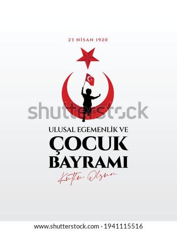 23 Nisan Ulusal Egemenlik ve Çocuk Bayramı translation:April 23 National Sovereignty and Children's Day
