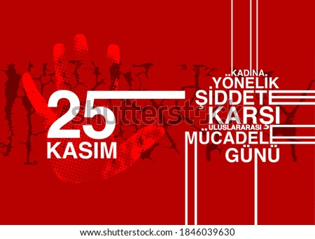 25 November Against Violence Against Women International Day of Struggle. Translate Turkish: 25 November Against Violence Against Women International Day of Struggle Foto stock ©