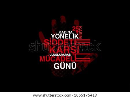 25 November Against Violence Against Women International Day of Struggle. Translate Turkish: 25 November Against Violence Against Women International Day of Struggle