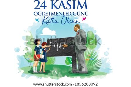 """November 24, Happy Teachers' Day."" Ataturk teaching latin alphabet to students."