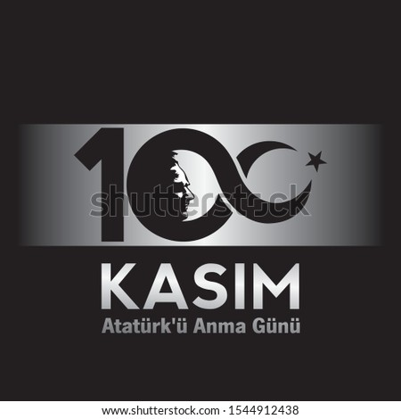 10 November, Mustafa Kemal Ataturk Death Day anniversary.