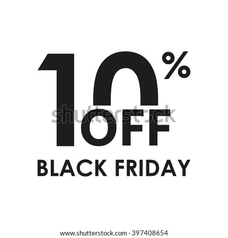 10% off. Black Friday design template isolated on white background. Sales, discount price, shopping and low price symbol. Vector illustration.