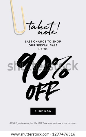 90% Off Promotion Sale Web Banner. Call to Action Creative Design Concept Take Note about Last Chance Special Promo Deals up to 90% OFF Price Discount Poster. Fashion and Modern Vector Illustration.