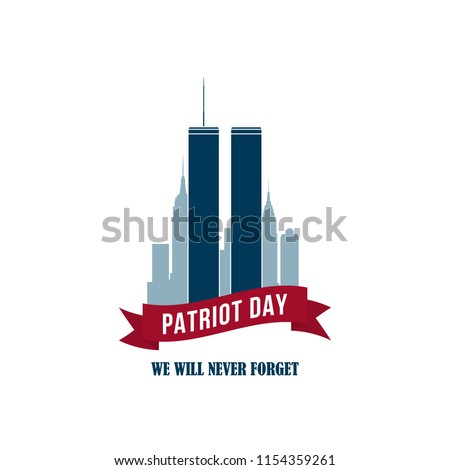 9/11 Patriot Day card with Twin Towers. USA Patriot Day banner. September 11, 2001. World Trade Center. We will never forget you. Vector design template for Patriot Day.