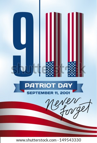 9/11 Patriot Day, September 11, 2001. Never Forget.