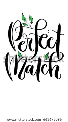 'Perfect Match' - hand drawn lettering in modern calligraphy style.. Perfect for invitations, greeting cards, quotes, blogs, posters and more.