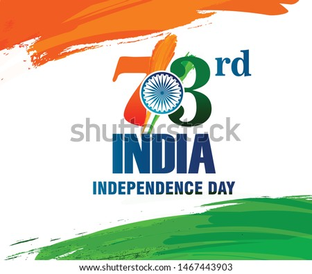 73rd India Independence Day, 15th August India Happy Independence Day. 73 years of Freedom of India