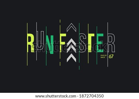 run faster typography, t-shirt graphics, vectors - Vector  Stock photo ©