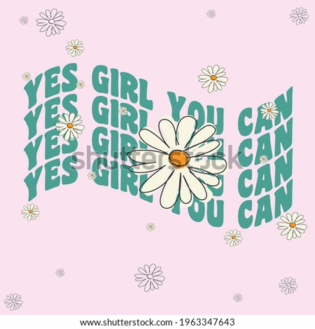70s hippie Yes girl you can slogan with daisy illustration print for kids and girl tee - t shirt or sticker